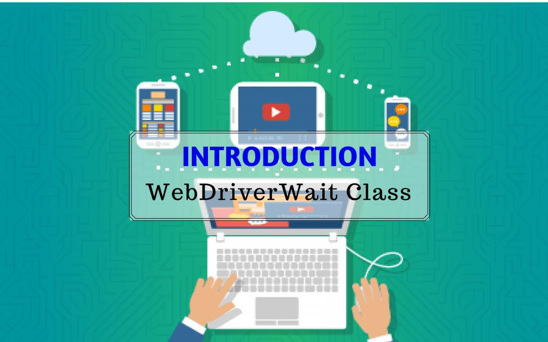 Introduction WebDriverWait Class