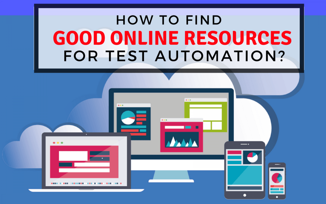 How To Find Good Online Resources for Test Automation?