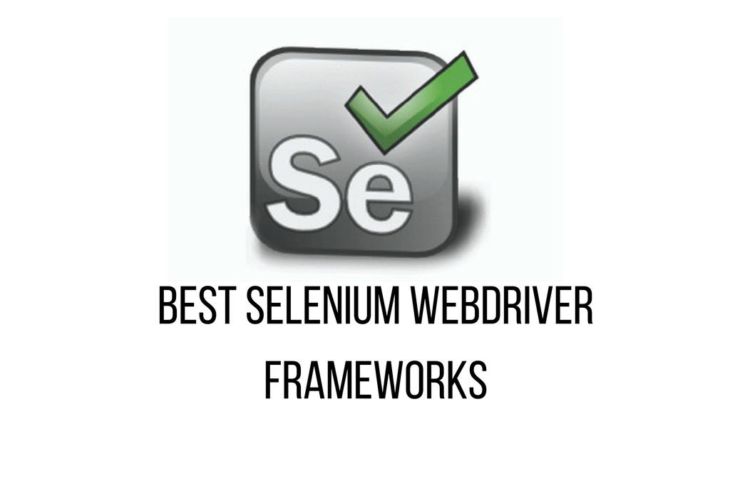 best selenium webdriver frameworks