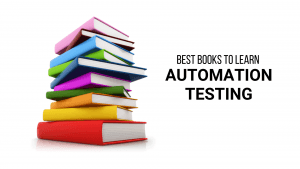 here are the best books to read if you want to learn automation testing