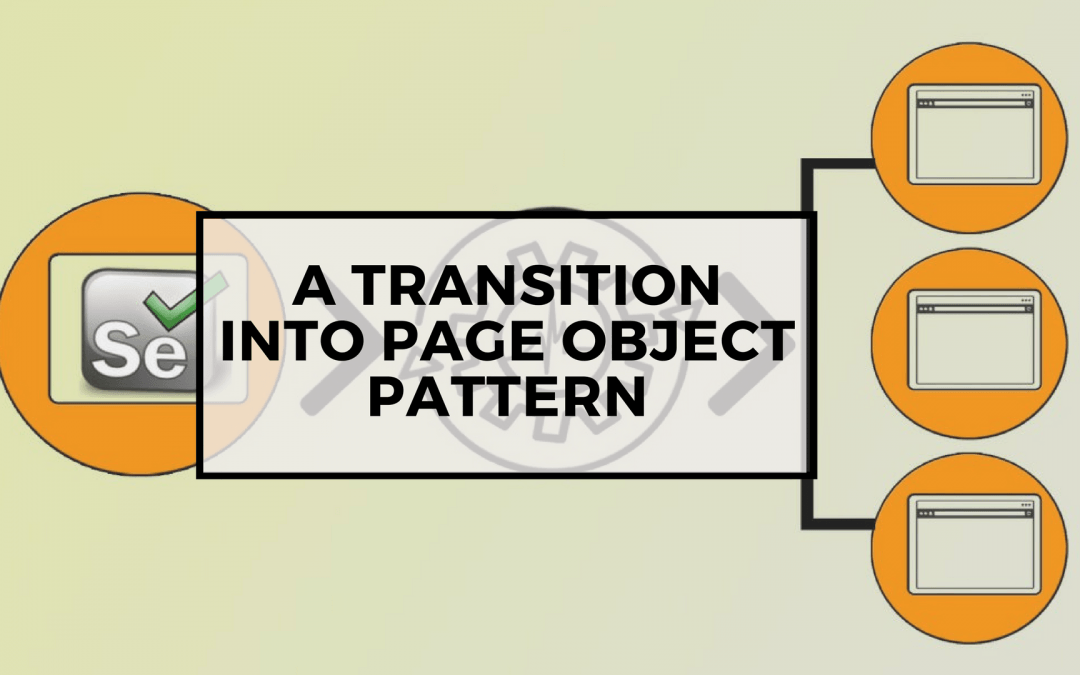 Page Objects in Test Automation – A Transition into Page Object Pattern