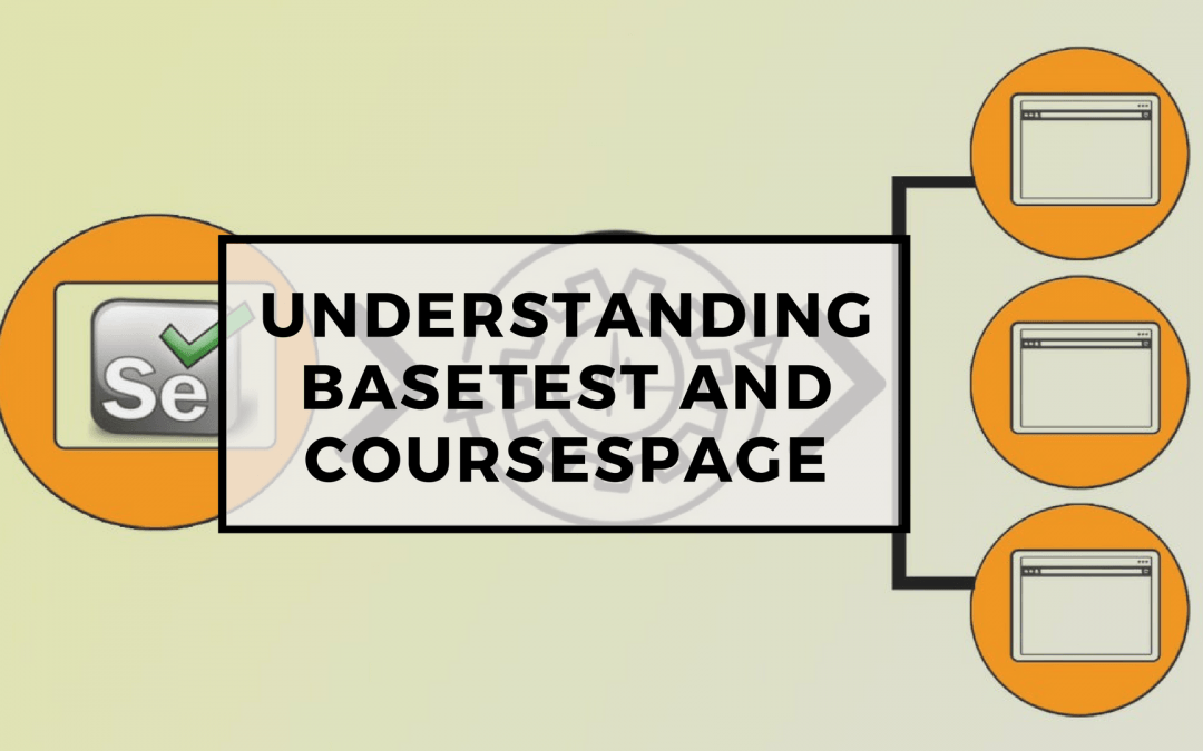 Page Objects in Test Automation – Understanding BaseTest and CoursesPage