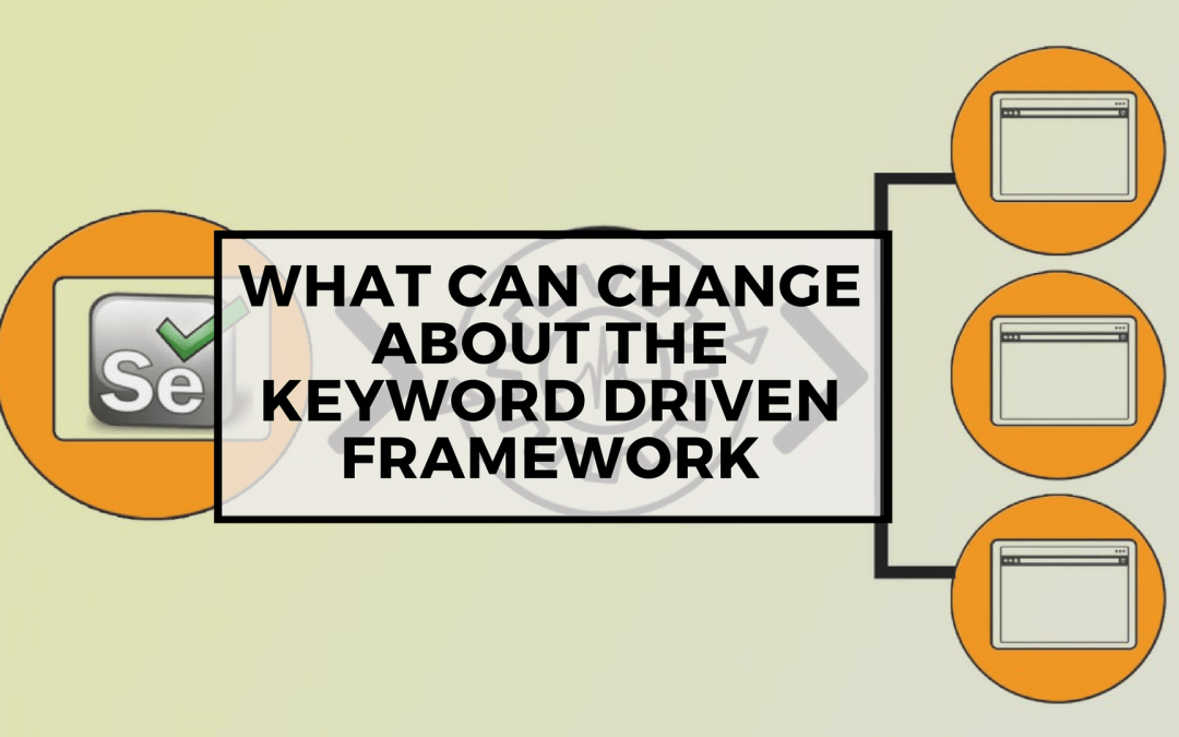 Page Objects in Test Automation – What can change about the Keyword Driven Framework