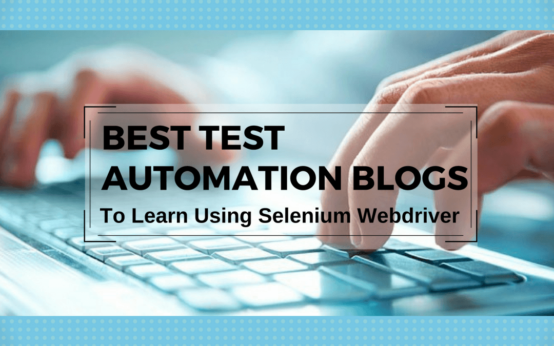 Infographic: Best Test Automation Blogs to Learn Selenium Webdriver