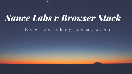 Confidential: Which is better Browser Stack or Sauce Labs?