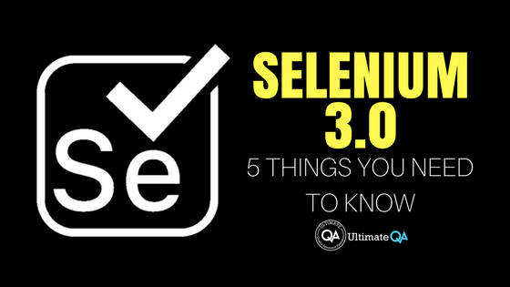 Selenium 3.0 five things you need to know about