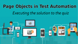 executing the solution to the quiz of the page objects in test automation course