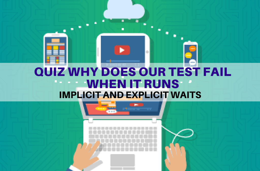 Selenium Tutorial – Implicit and Explicit Waits – Quiz Why does our test fail when it runs
