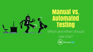 automated testing or manual testing, which is better