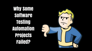 why some software testing automation projects failed while others succeeded?
