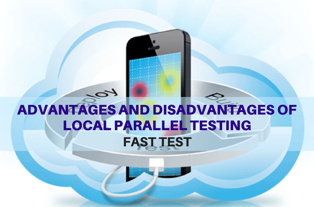 Selenium Tutorial – Fast Tests Execution – Advantages and disadvantages of local parallel testing