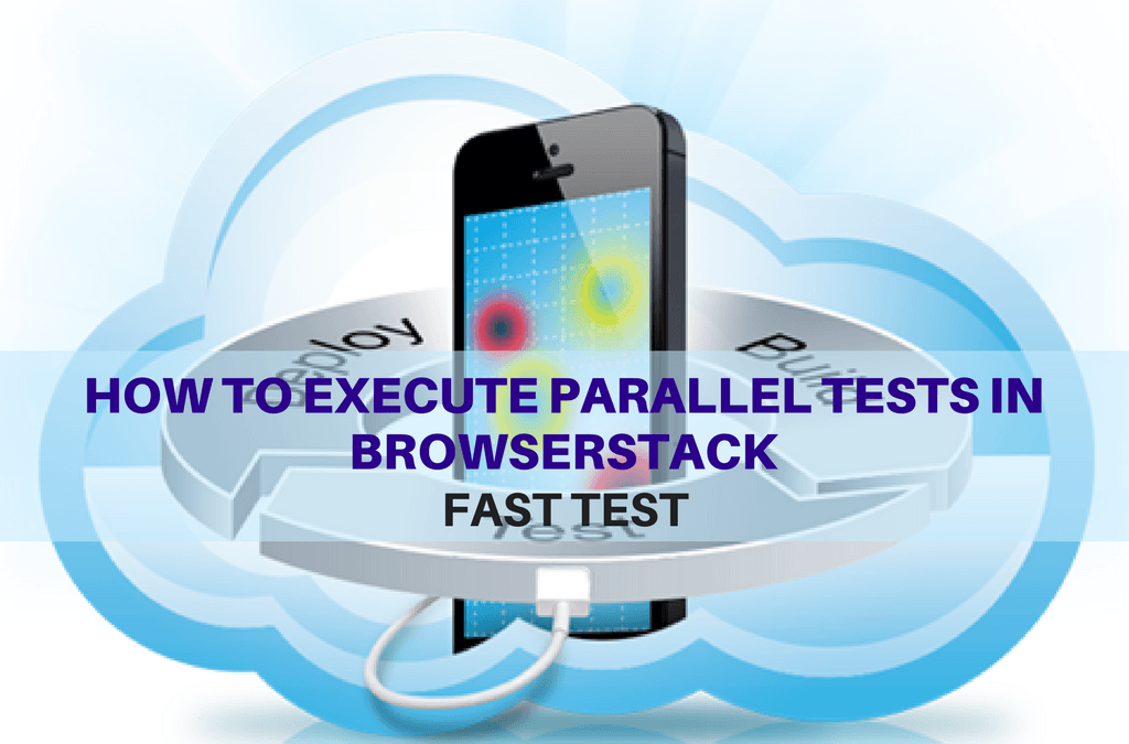 Selenium Tutorial – Fast Tests Execution – How to execute parallel tests in browserstack