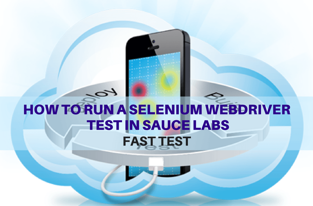 Selenium Tutorial – Fast Tests Execution – How to run a selenium webdriver test in sauce labs