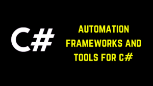 resources automation frameworks and tools for c#