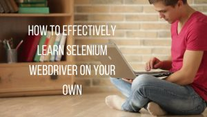 do you want to learn selenium webdriver on your own? here's how