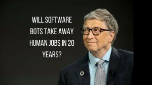 software bots as predicted by bill gates