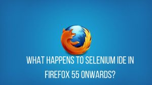 selenium ide and firefox 55 changes