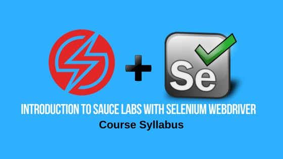 syllabus of the introduction to sauce labs course with selenium webdriver