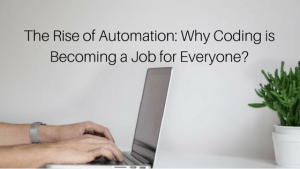 the rise of automation: why coding is becoming a job for everyone?
