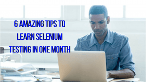 amazing tips on how to learn selenium testing in one month