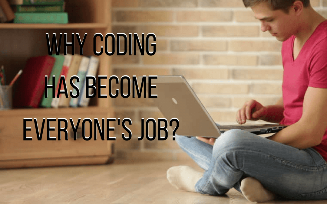 why coding has become everyone's job