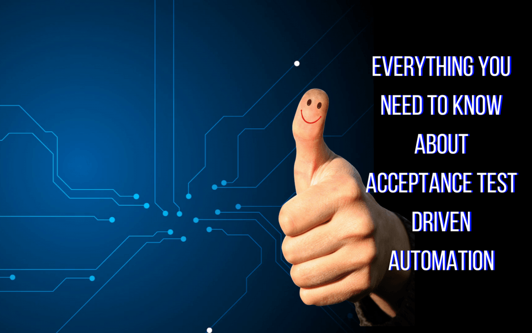 What Is Acceptance Test Driven Automation?