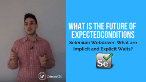 what is the future of expectedconditions in the latest release of Selenium 3.11