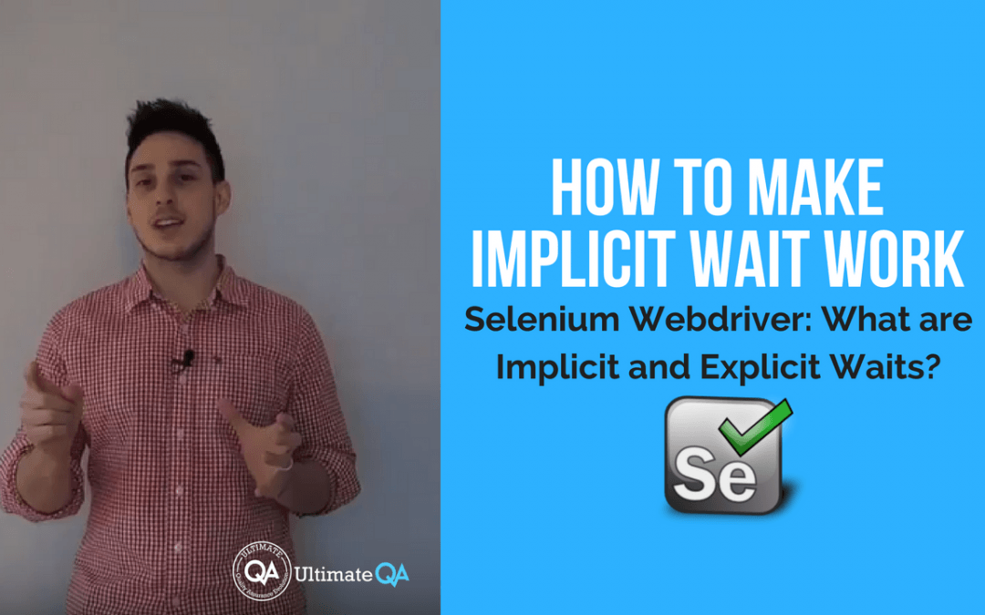 Selenium Webdriver: Implicit and Explicit Wait – How to Make Implicit Wait Work?