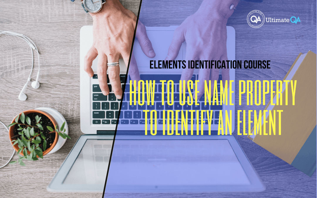 How to use name property to identify an element of elements identification course