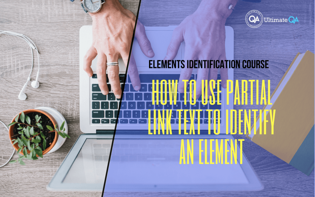 How to use partial link text to identify an element of the elements identification course