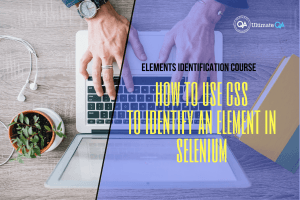 How to use CSS to identify an element in selenium of the elements identification course