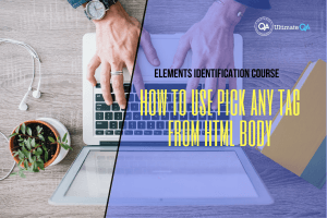 How to use pick any tag from HTML body of the elements identification course