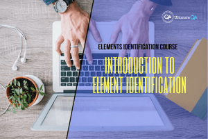 introduction to element identification of the selenium webdriver elements identification course