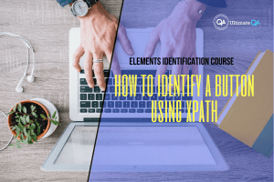 How to identify a button using xpath of the elements identification course