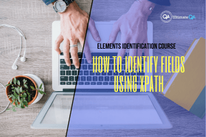 How to identify fields using xpath of the elements identification course
