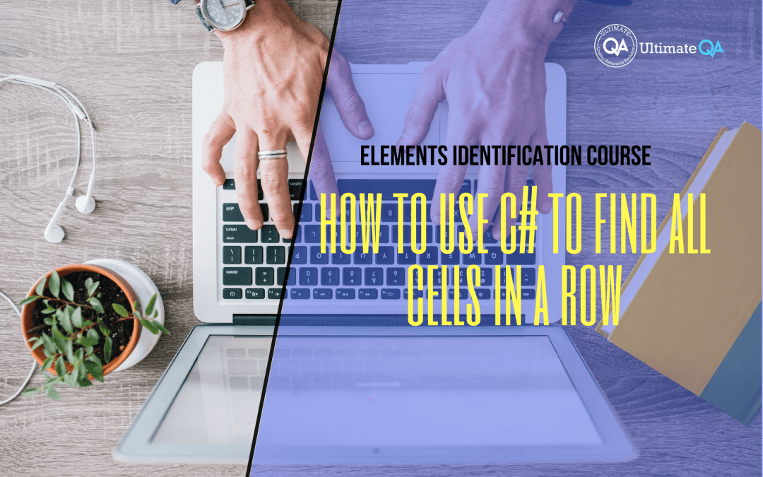 How to use C# to find all cells in a row of the elements identification course