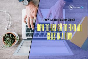 How to use C# to find all cells in a row of the elements identification course