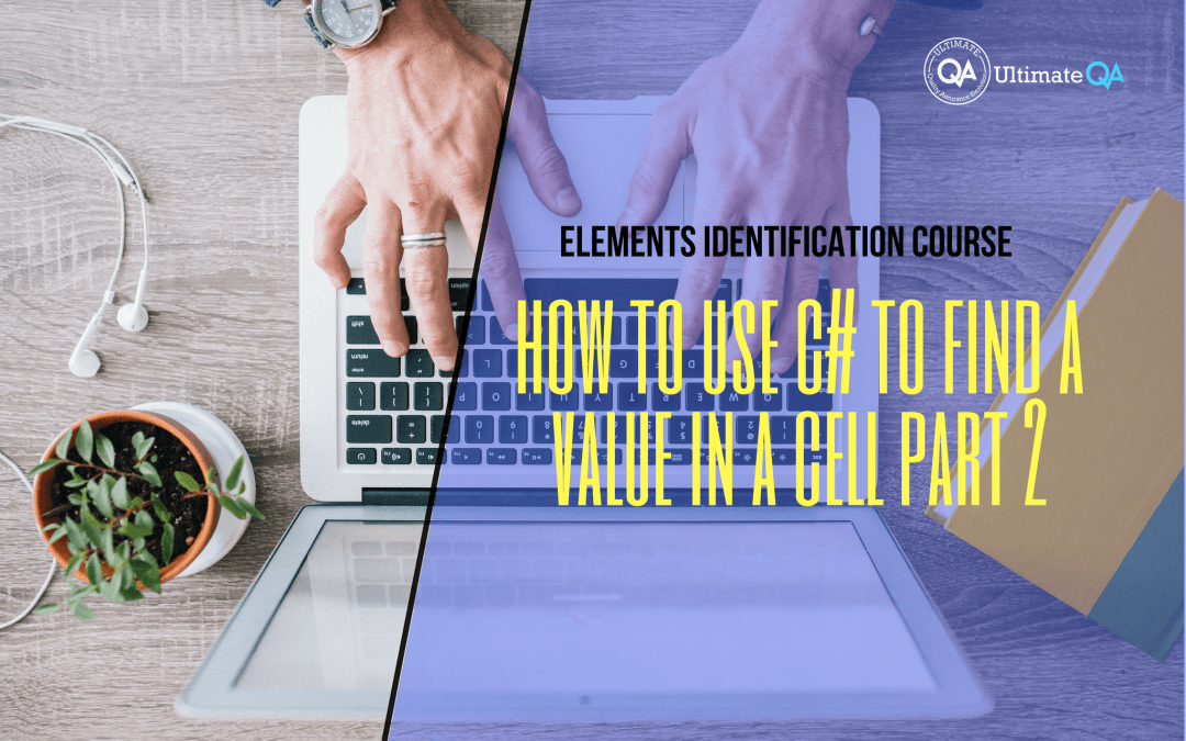 - How to use C# to find a value in a cell part 2 of the elements identification course