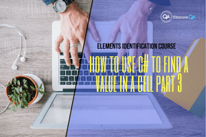 How to use C# to find a value in a cell part 3 of the elements identification course