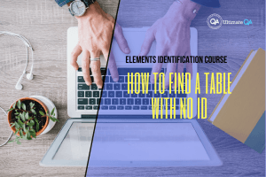 How to find a table with no id of the elements identification course