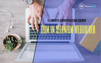 Selenium Webdriver Elements Identification Course – DOM in Selenium Webdriver