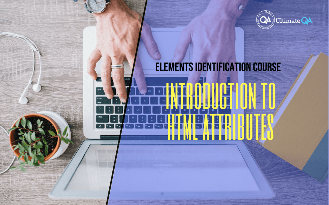 introduction to HTML attributes of the elements identification course
