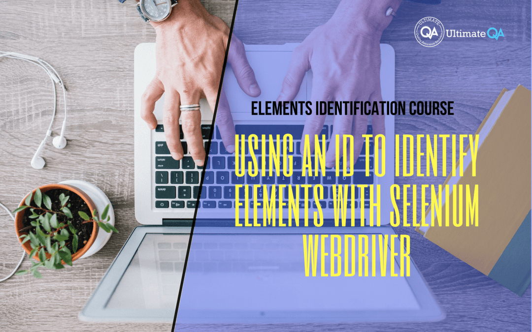 Using an ID to identify elements w/selenium webdriver of the elements identification course