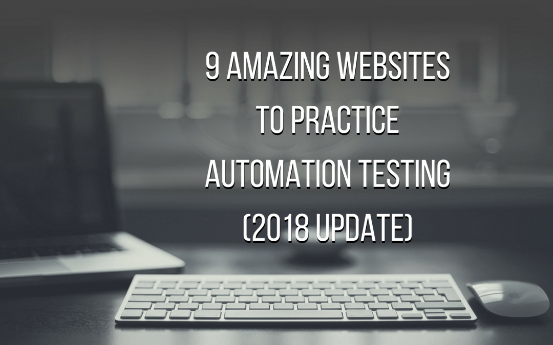 Complete List of Awesome Websites to Practice Automation Testing