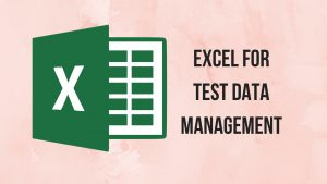 how to use microsoft excel for test data management in automation testing