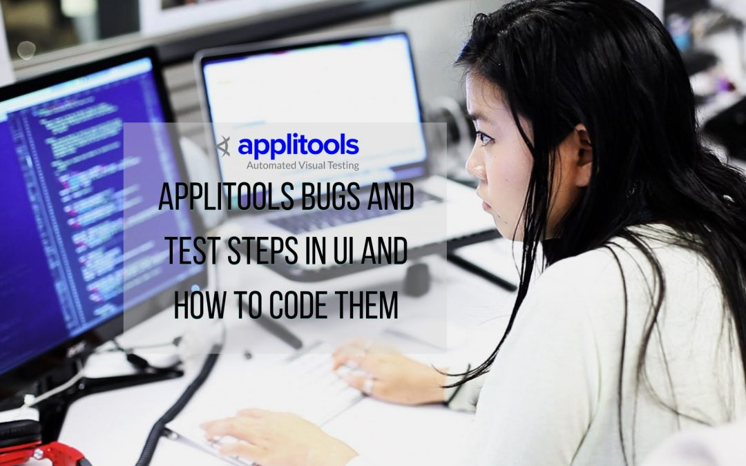 applitools bugs and test steps in the UI