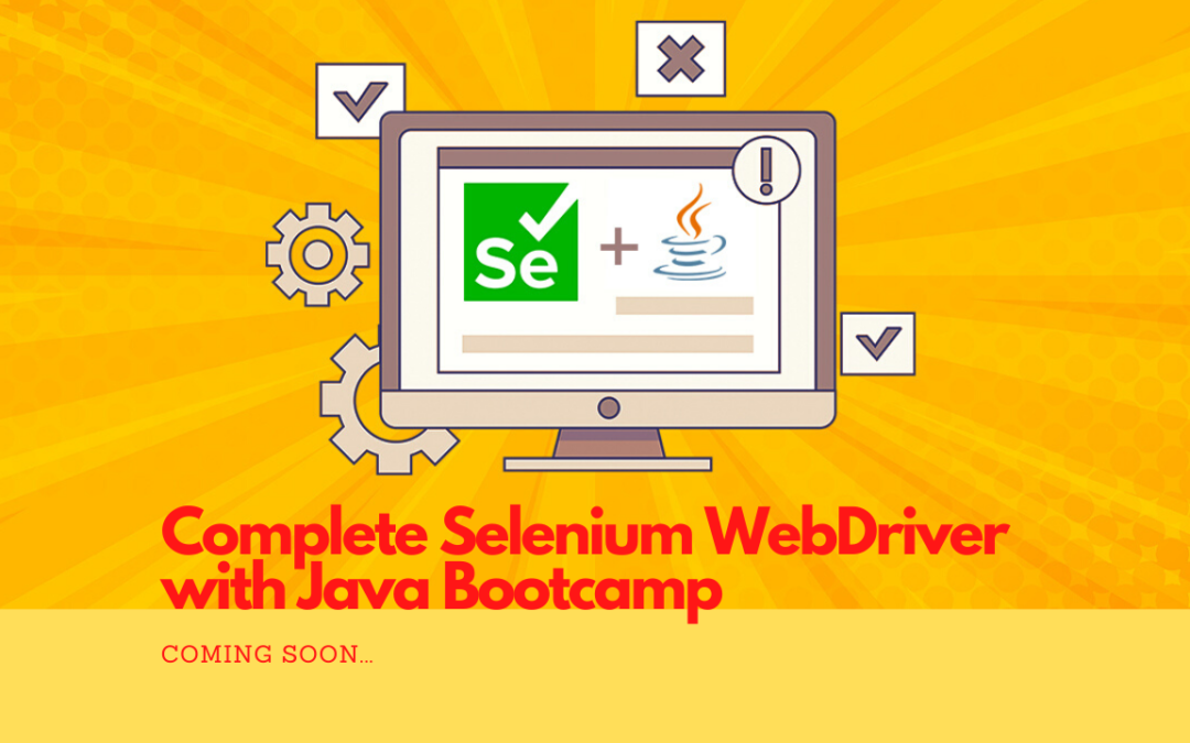 Complete Selenium WebDriver with Java Bootcamp