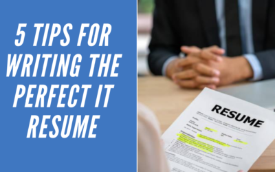 5 Tips for Writing the Perfect IT Resume
