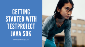 Getting Started with TestProject Java SDK