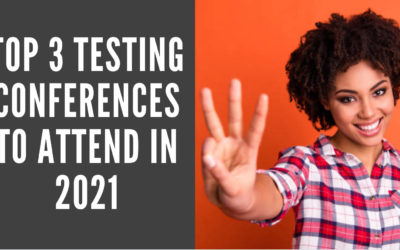 Top 3 Testing Conferences To Attend in 2021